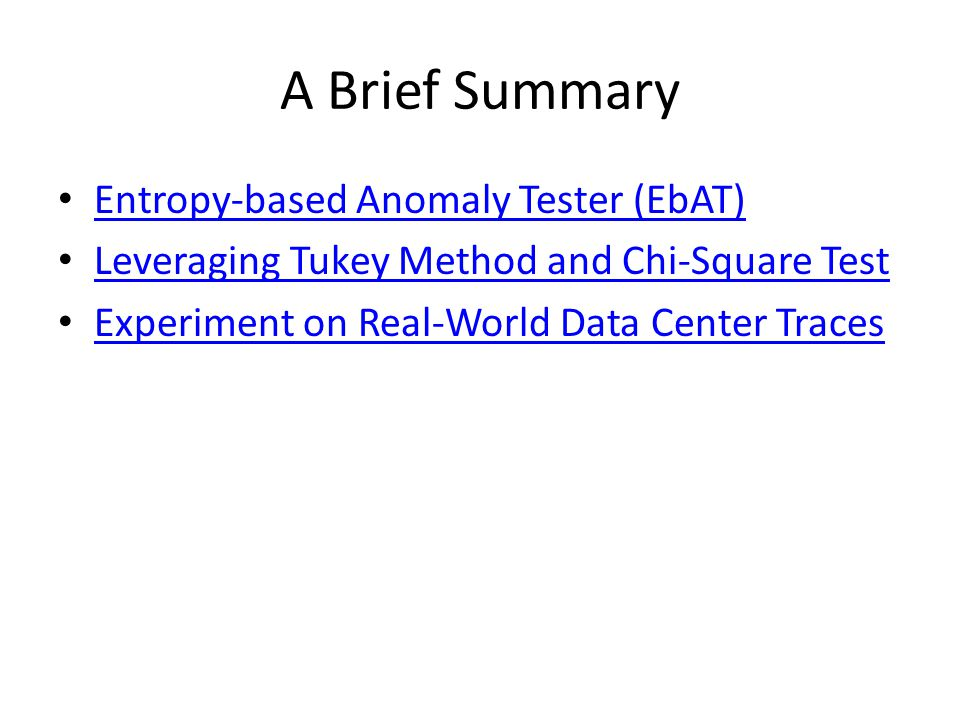 A Brief Summary Entropy-based Anomaly Tester (EbAT) Leveraging Tukey Method and Chi-Square Test Experiment on Real-World Data Center Traces