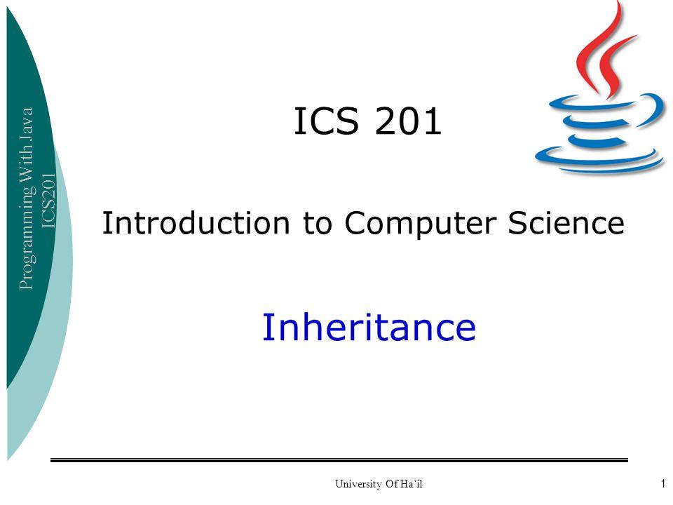Programming With Java ICS201 Inheritance Hierarchy
