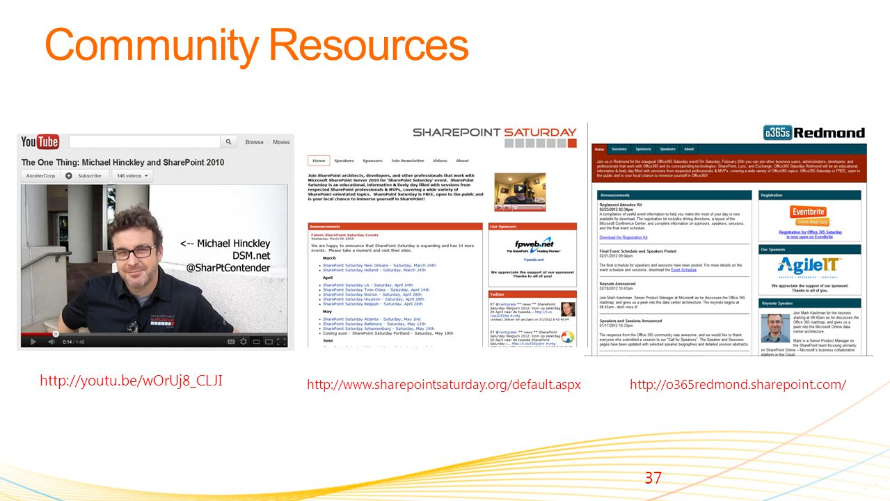 37 http://youtu.be/wOrUj8_CLJI http://www.sharepointsaturday.org/default.aspxhttp://o365redmond.sharepoint.com/