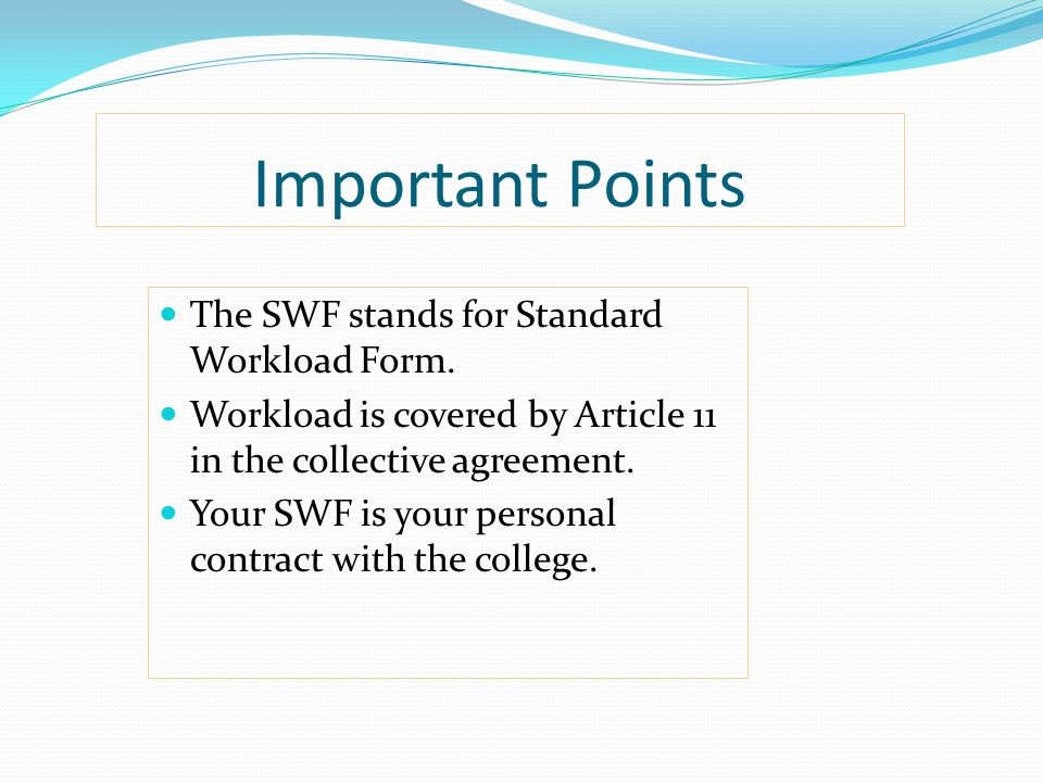 Important Points The SWF stands for Standard Workload Form.