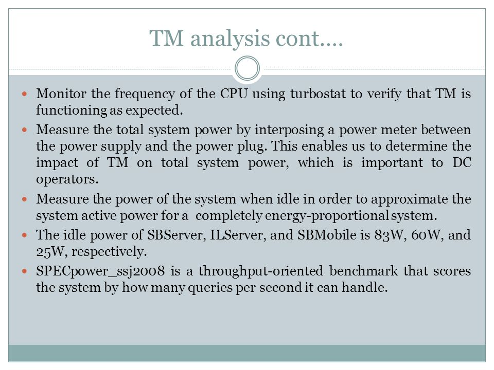 TM analysis cont.… Monitor the frequency of the CPU using turbostat to verify that TM is functioning as expected.