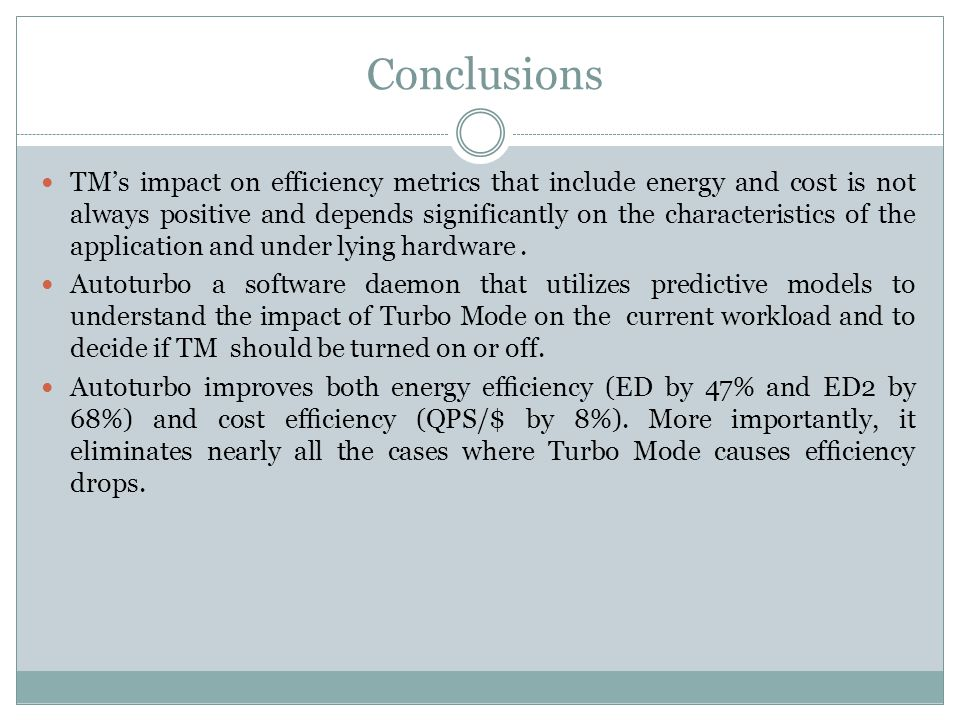 Conclusions TM's impact on efficiency metrics that include energy and cost is not always positive and depends significantly on the characteristics of the application and under lying hardware.