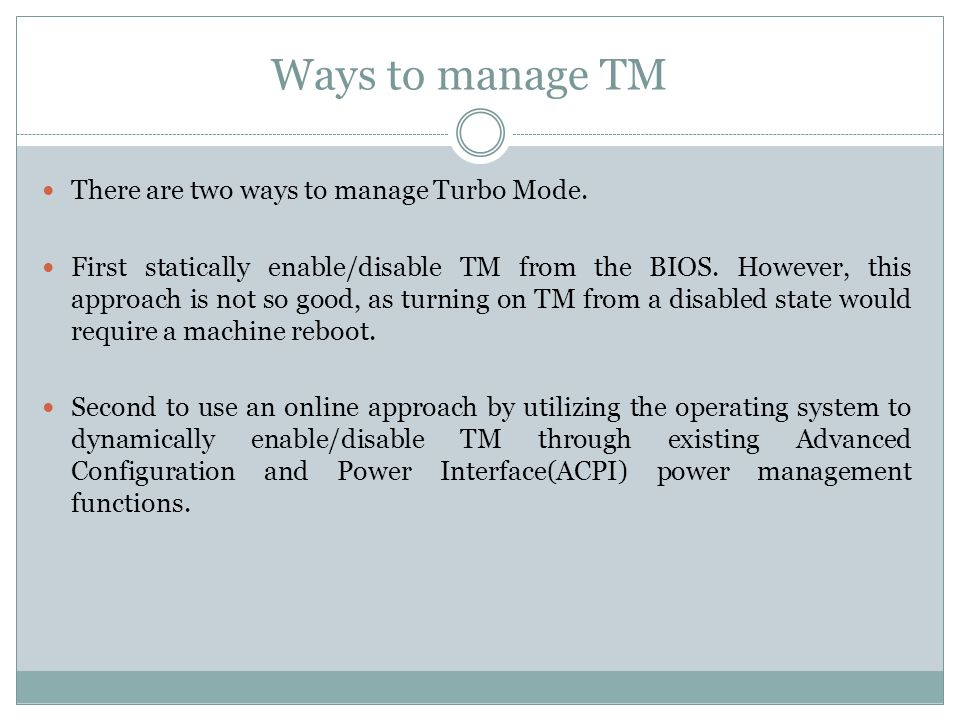 Ways to manage TM There are two ways to manage Turbo Mode.