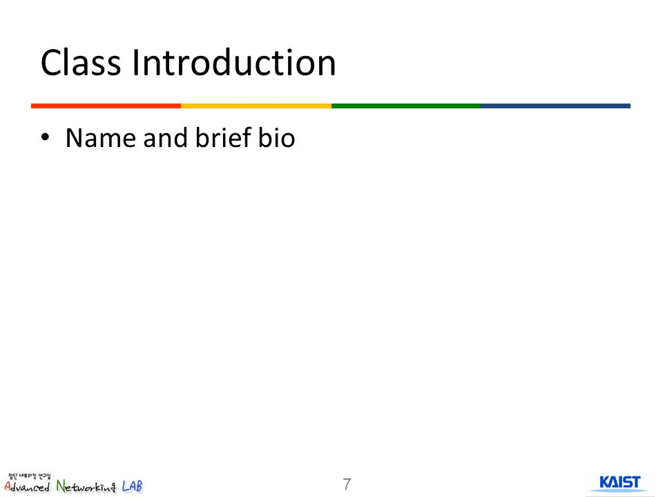 Class Introduction Name and brief bio 7