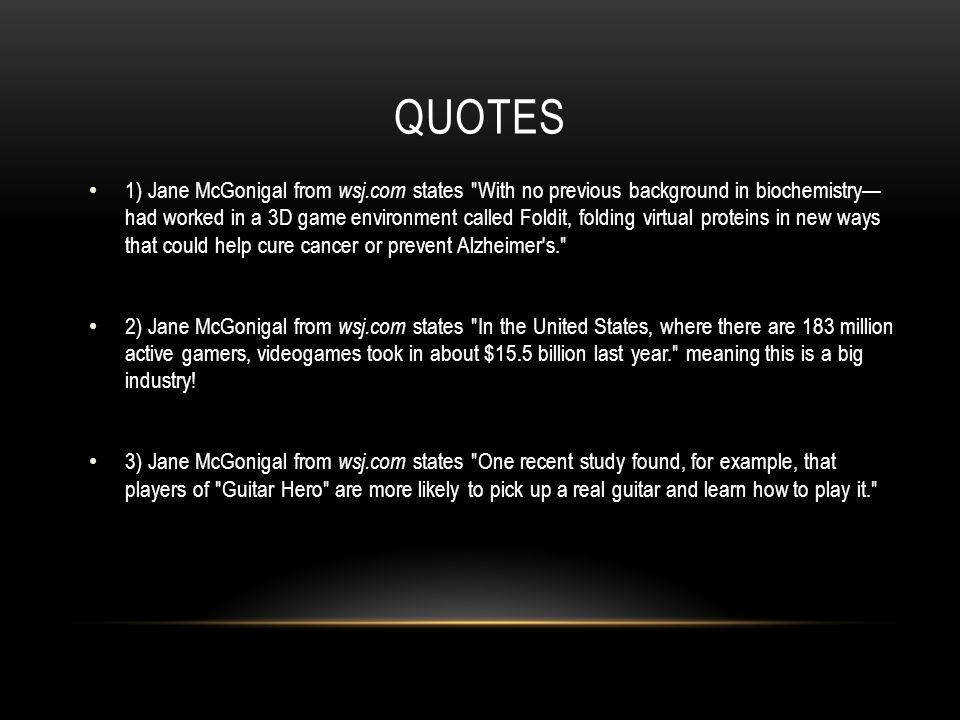 QUOTES 1) Jane McGonigal from wsj.com states