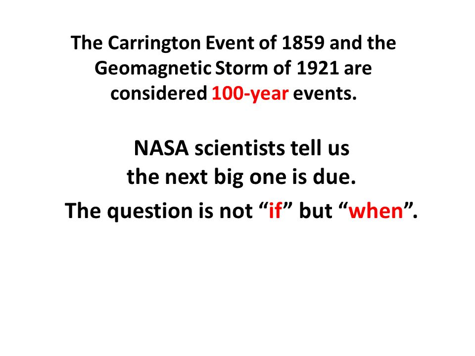 The Carrington Event of 1859 and the Geomagnetic Storm of 1921 are considered 100-year events.