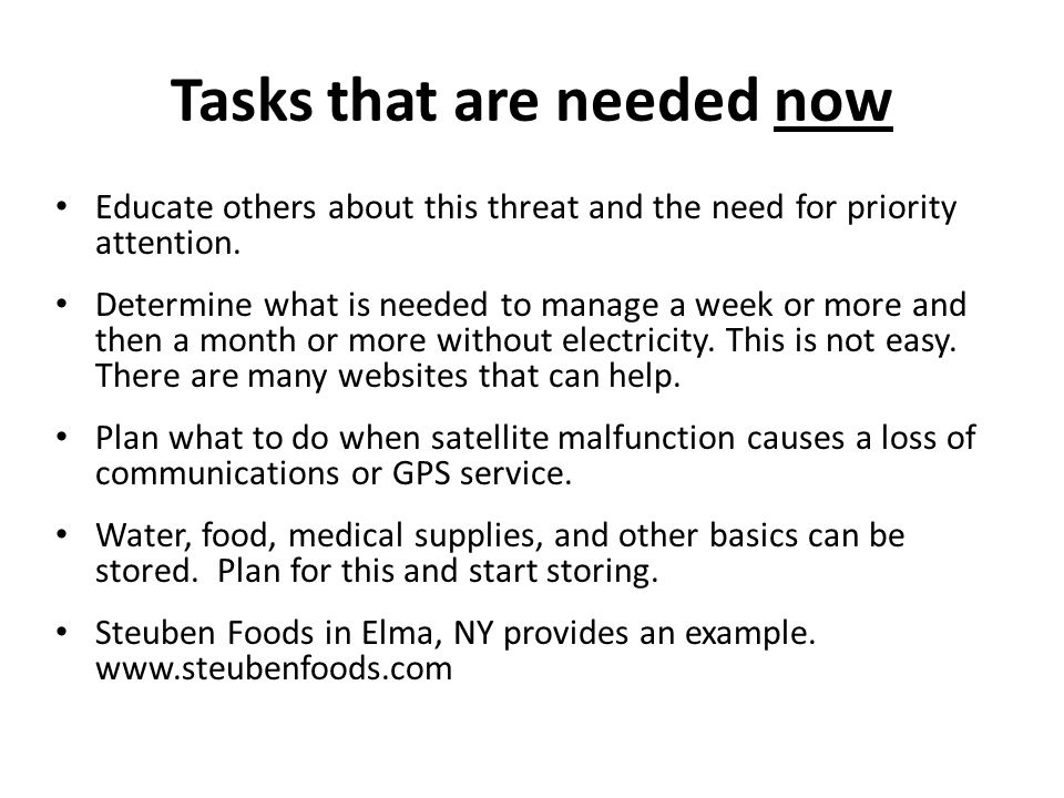 Tasks that are needed now Educate others about this threat and the need for priority attention.