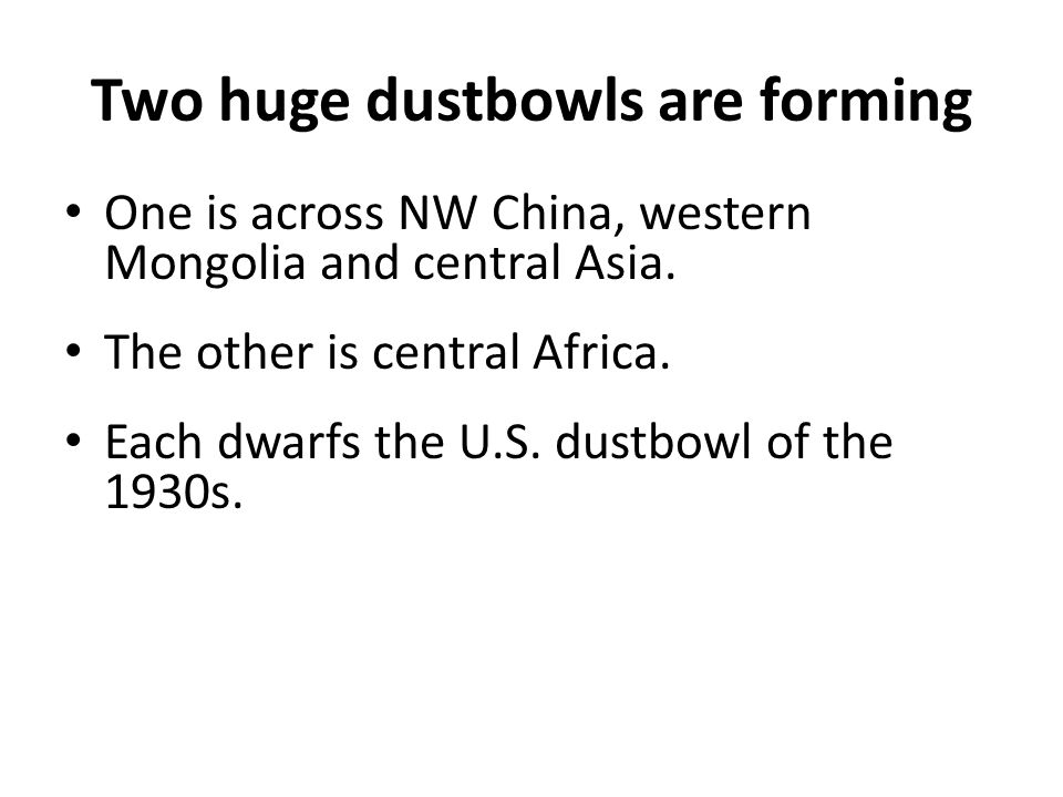 Two huge dustbowls are forming One is across NW China, western Mongolia and central Asia.