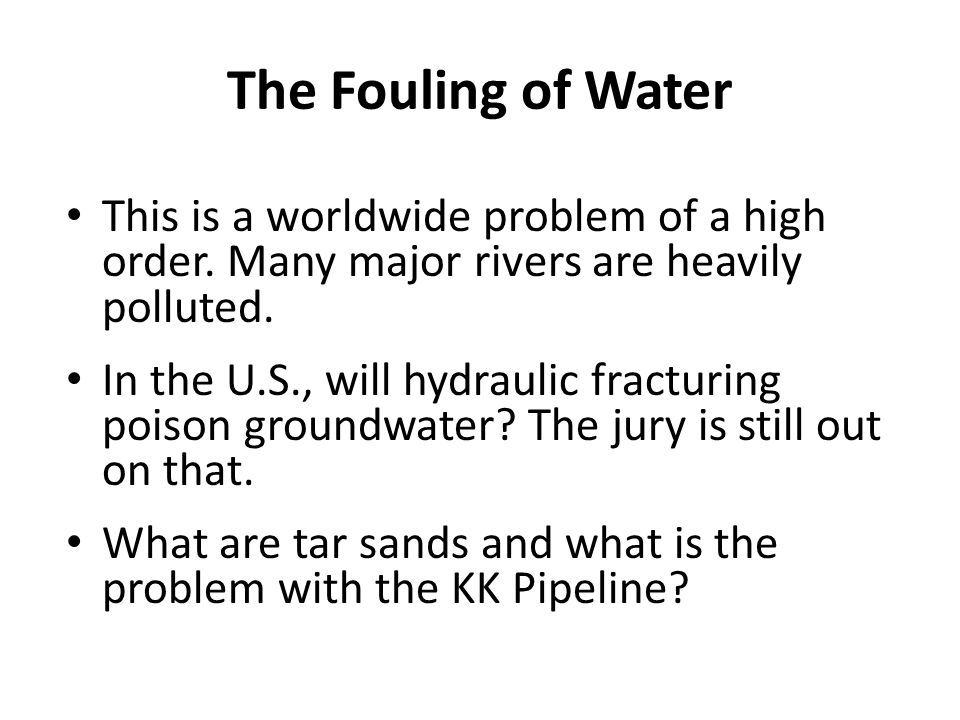 The Fouling of Water This is a worldwide problem of a high order.