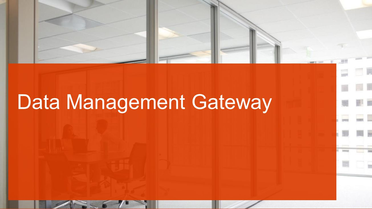 Data Management Gateway
