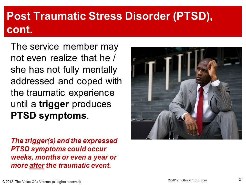 Post Traumatic Stress Disorder (PTSD), cont.