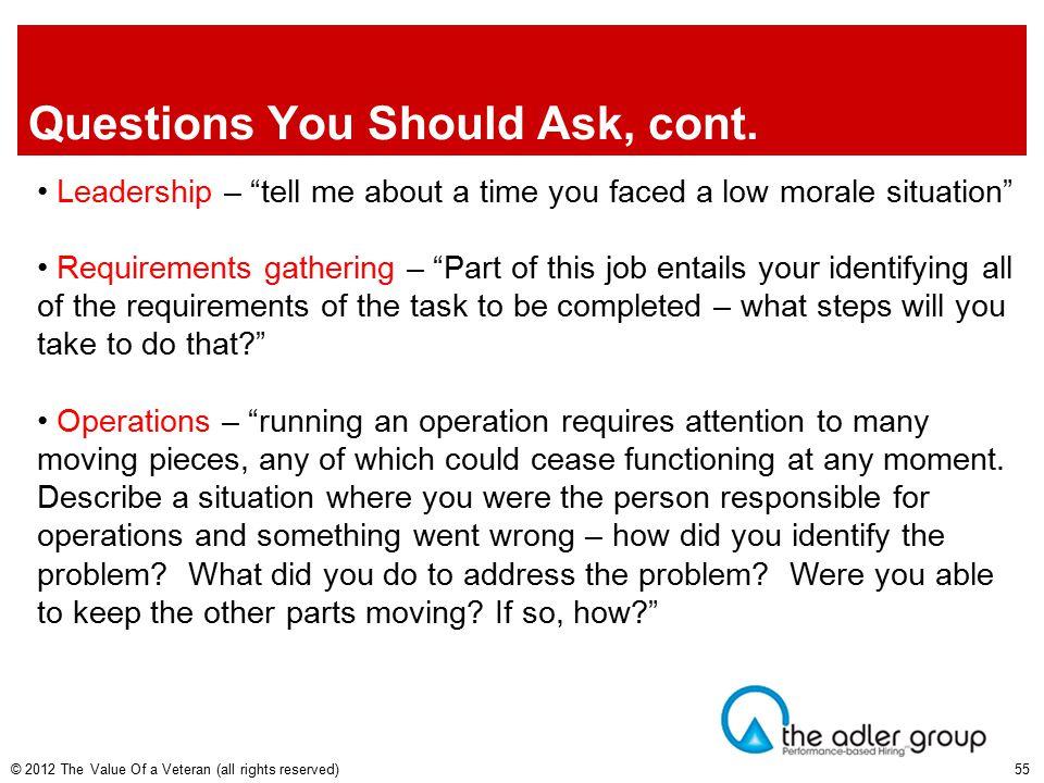 Questions You Should Ask, cont.