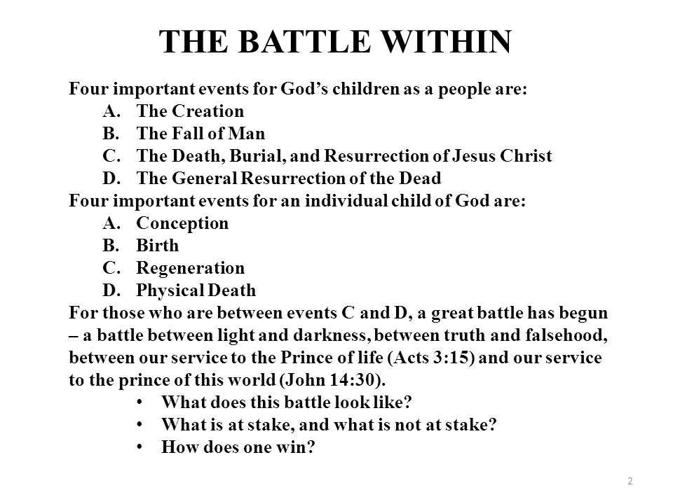 Four important events for God's children as a people are: A.The Creation B.The Fall of Man C.The Death, Burial, and Resurrection of Jesus Christ D.The