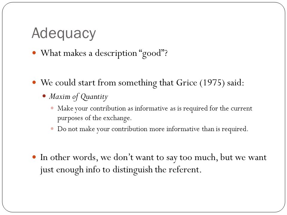 Adequacy What makes a description good .