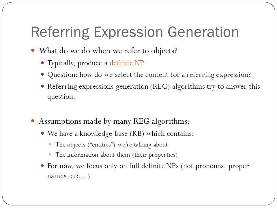 Referring Expression Generation What do we do when we refer to objects.