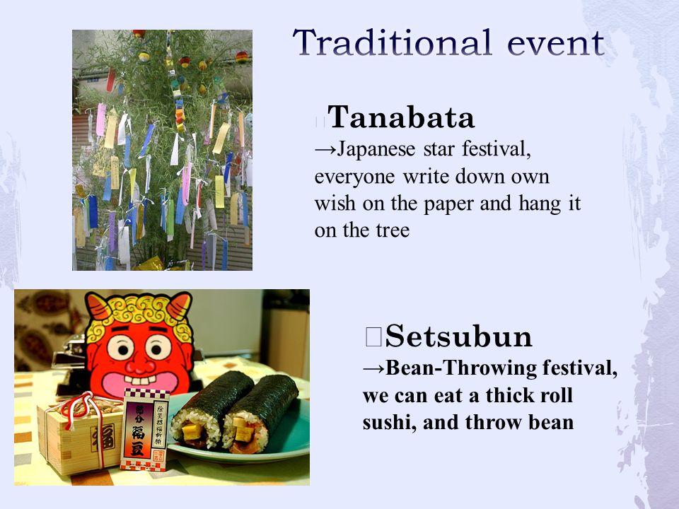 ☆ Sushi ⋯ raw fish on the rice ☆ Nattou ⋯ gluey bean ☆ Takoyaki ⋯ ball-shaped snack contains octopus inside