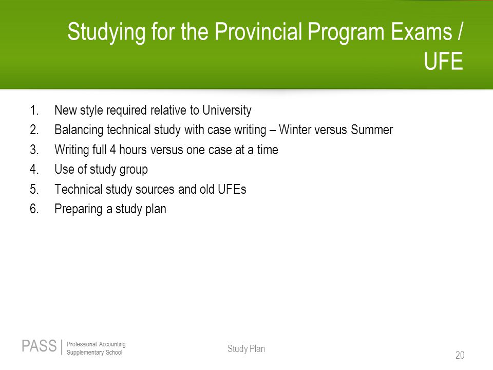 PASS | Professional Accounting Supplementary School Professional Accounting Supplementary School Studying for the Provincial Program Exams / UFE 1.New