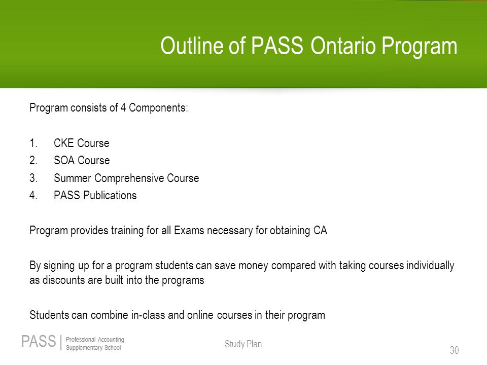PASS | Professional Accounting Supplementary School Professional Accounting Supplementary School Outline of PASS Ontario Program Program consists of 4