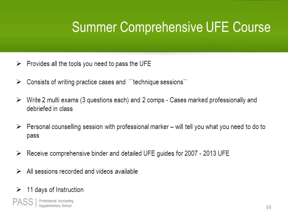 PASS | Professional Accounting Supplementary School Professional Accounting Supplementary School Summer Comprehensive UFE Course  Provides all the to