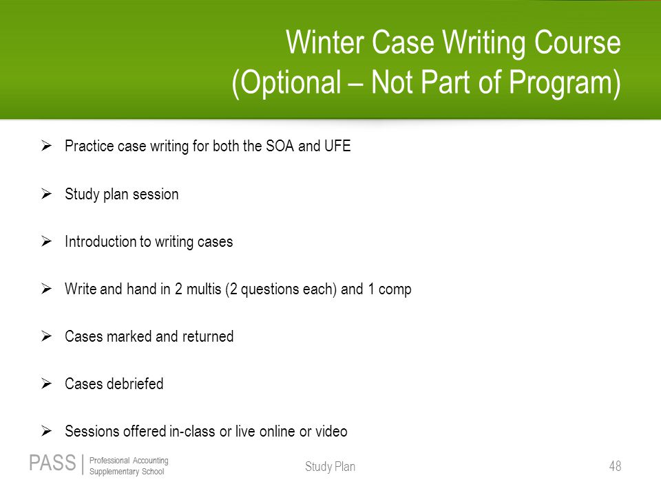 PASS | Professional Accounting Supplementary School Professional Accounting Supplementary School Winter Case Writing Course (Optional – Not Part of Pr