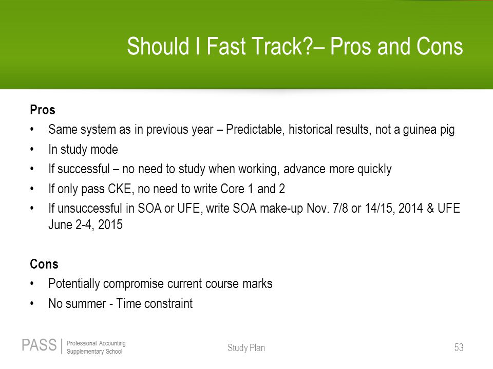 PASS | Professional Accounting Supplementary School Professional Accounting Supplementary School Should I Fast Track?– Pros and Cons Pros Same system