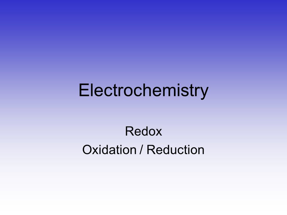 Electrochemistry Redox Oxidation / Reduction