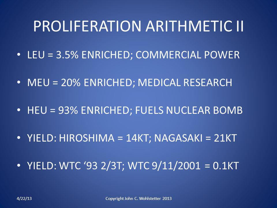 PROLIFERATION ARITHMETIC II LEU = 3.5% ENRICHED; COMMERCIAL POWER MEU = 20% ENRICHED; MEDICAL RESEARCH HEU = 93% ENRICHED; FUELS NUCLEAR BOMB YIELD: H