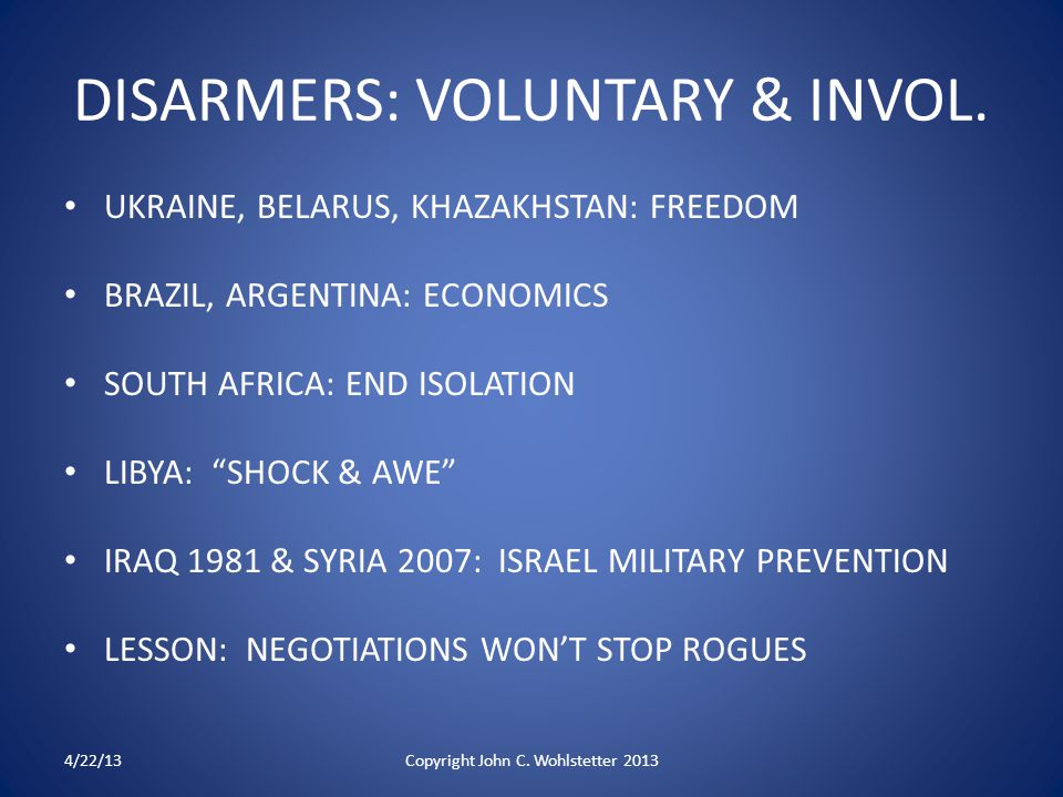 "DISARMERS: VOLUNTARY & INVOL. UKRAINE, BELARUS, KHAZAKHSTAN: FREEDOM BRAZIL, ARGENTINA: ECONOMICS SOUTH AFRICA: END ISOLATION LIBYA: ""SHOCK & AWE"" IRA"