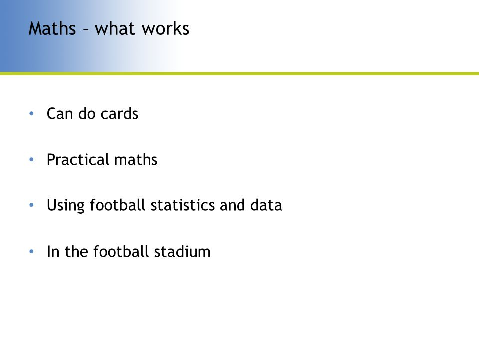 Can do cards Practical maths Using football statistics and data In the football stadium Maths – what works