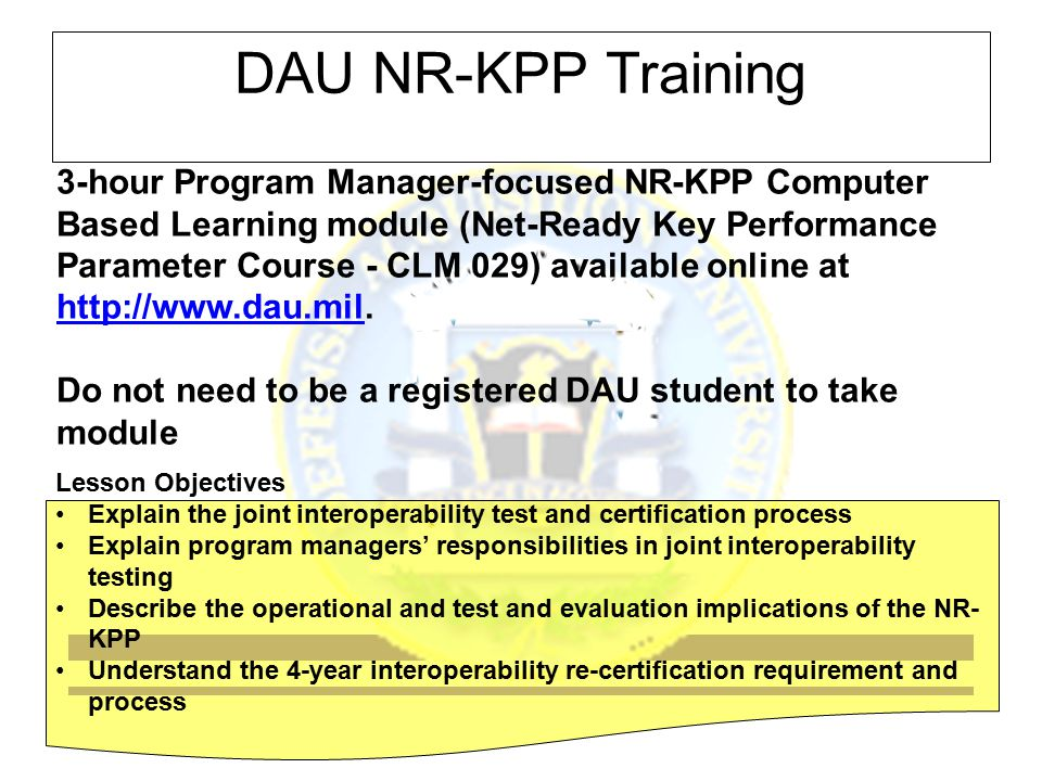 3-hour Program Manager-focused NR-KPP Computer Based Learning module (Net-Ready Key Performance Parameter Course - CLM 029) available online at http:/