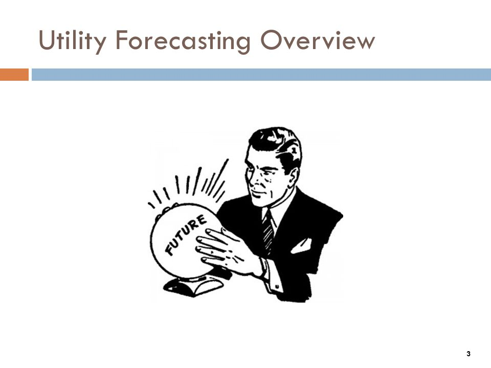 Utility Forecasting Overview 3