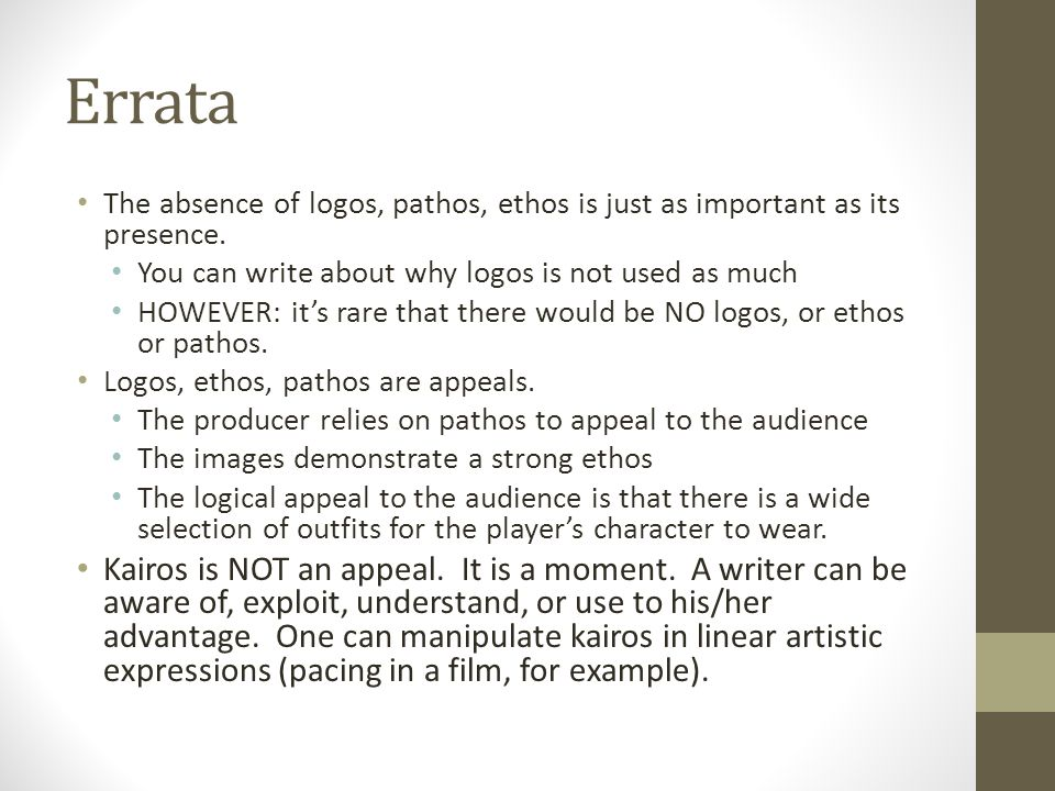 Errata The absence of logos, pathos, ethos is just as important as its presence.