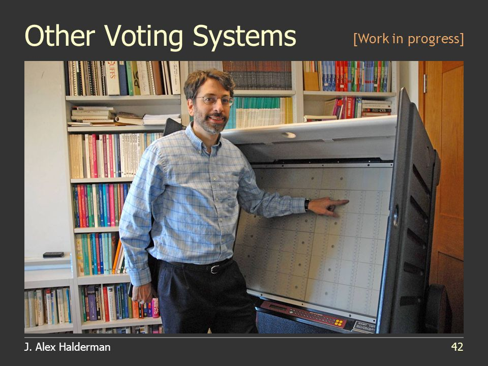 J. Alex Halderman42 Other Voting Systems [Work in progress]
