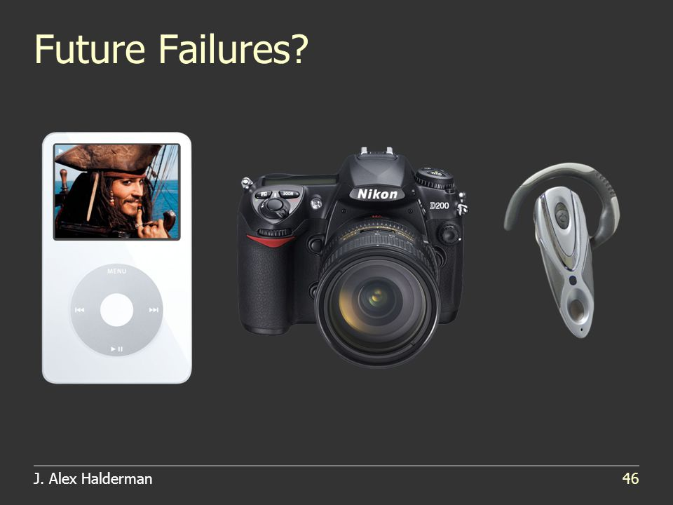 J. Alex Halderman46 Future Failures