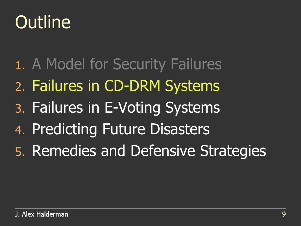 J. Alex Halderman9 Outline 1. A Model for Security Failures 2.