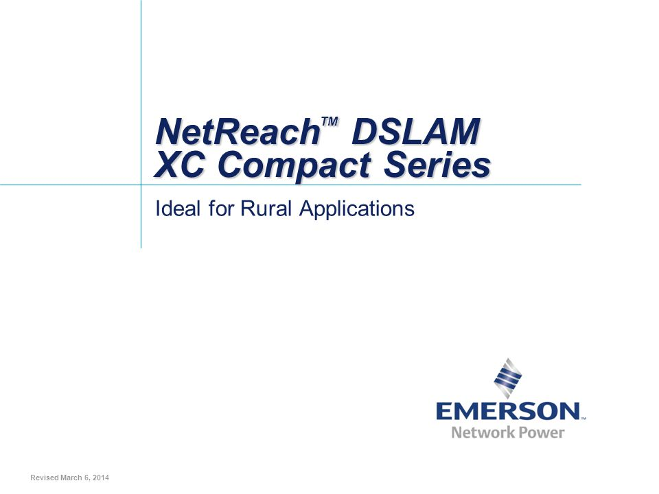 2 Emerson Electric Co; Proprietary Information NetReach ™ DSLAM XC Compact Series Summary UPCBD7 based pedestal modified to house (1) weather-hardened DSLAM unit with a 200-pair RLS IDC cross-connect field –Accommodates Adtran TA1148, CALIX E3-48, or ALU VSEM-D modules –Integrated copper splicing support –Line-power application Custom louvered doors on both sides of the enclosure for maximum thermal dissipation Ideal for rural xDSL applications with lower customer density Pad mount or direct buried application (includes two 42 stakes) Cost effective solution in an efficient sized closure –48 x 23 x 11.38 , 41 height for buried applications (H x W x D)