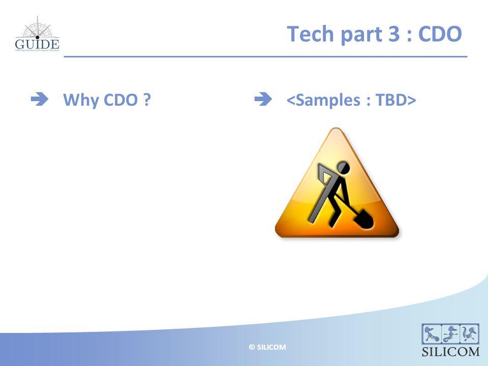 © SILICOM Tech part 3 : CDO  Why CDO 