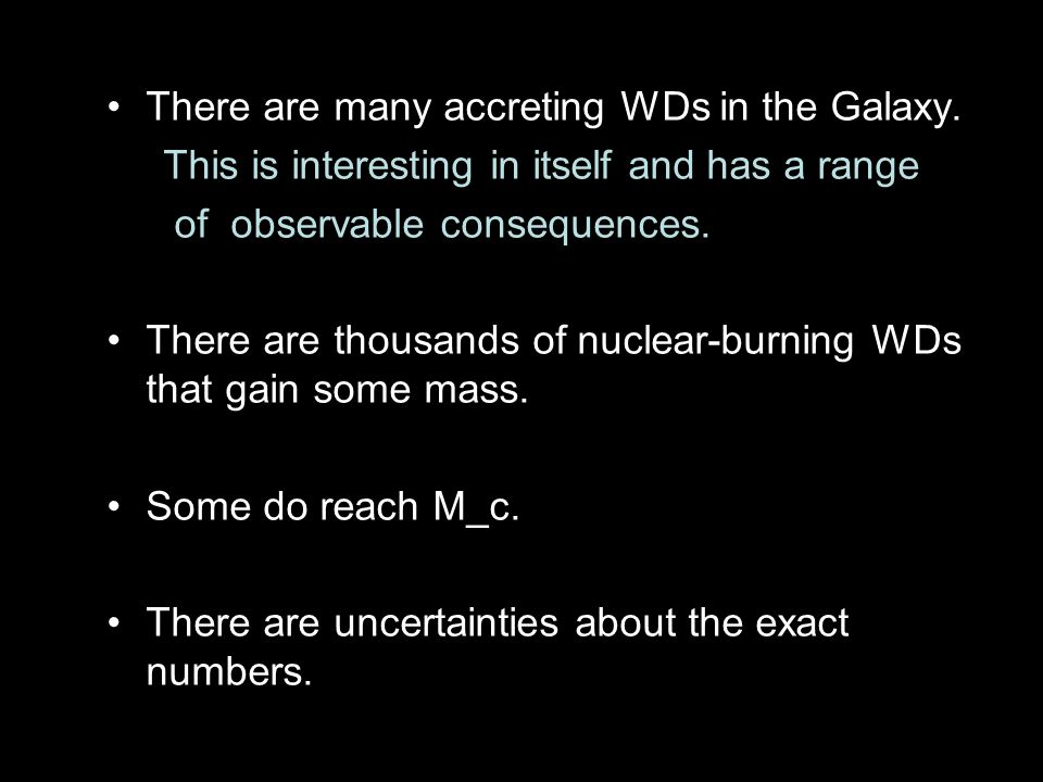 There are many accreting WDs in the Galaxy.