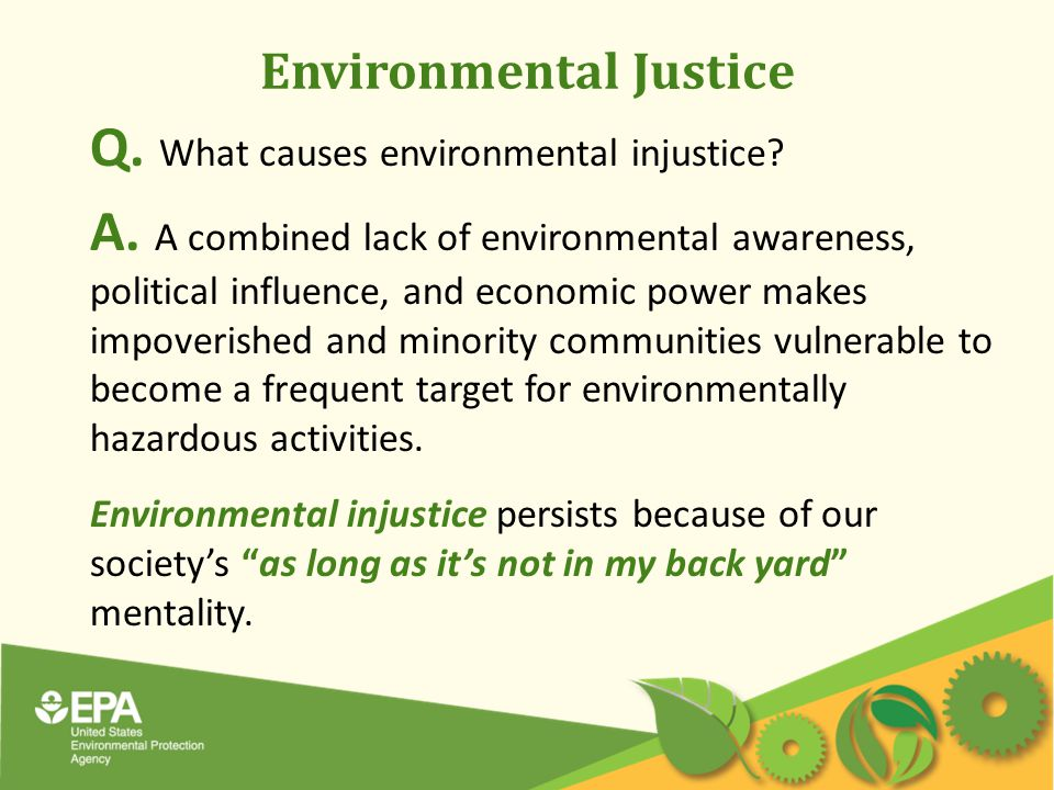 Environmental Justice Q. What causes environmental injustice.