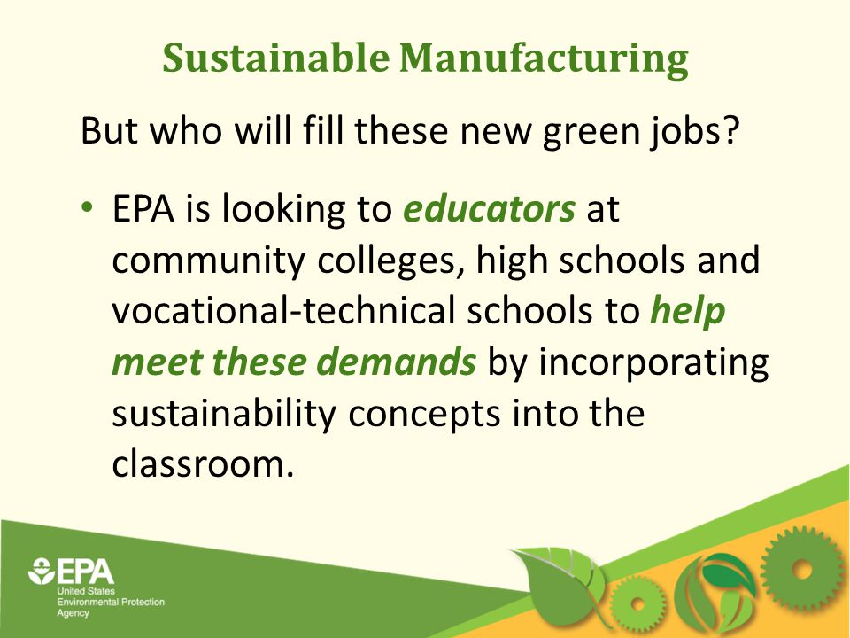 Sustainable Manufacturing But who will fill these new green jobs.