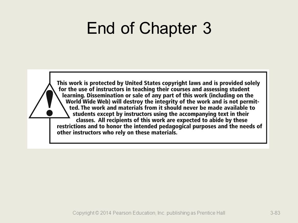End of Chapter 3 3-83Copyright © 2014 Pearson Education, Inc. publishing as Prentice Hall