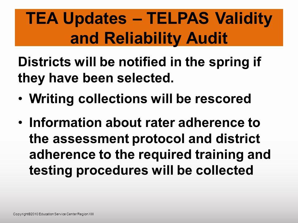 Copyright©2010 Education Service Center Region XIII TEA Updates – TELPAS Key Dates See handout