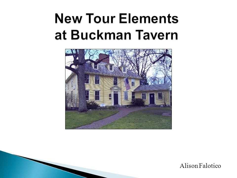 New Tour Elements at Buckman Tavern Alison Falotico