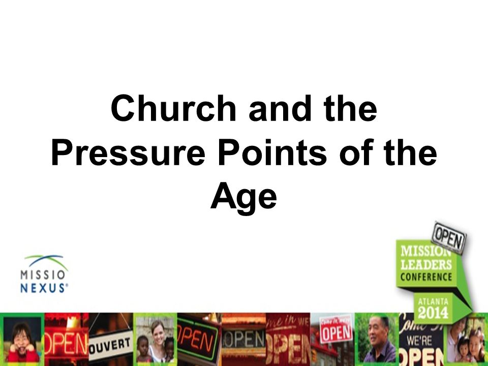 Church and the Pressure Points of the Age