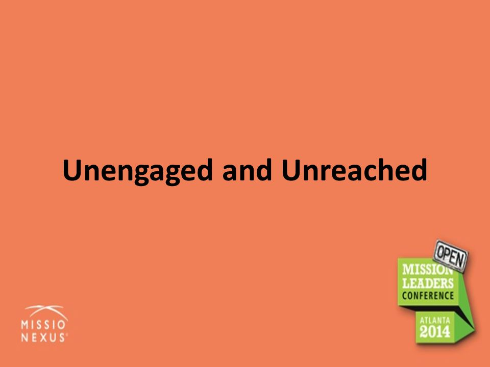 Unengaged and Unreached