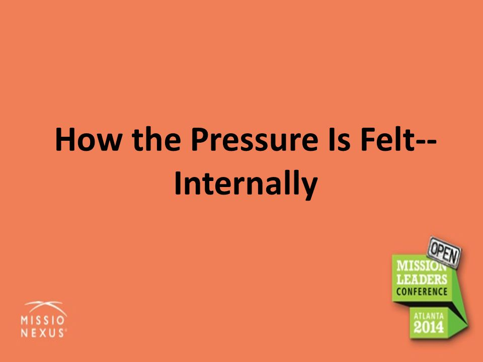 How the Pressure Is Felt-- Internally