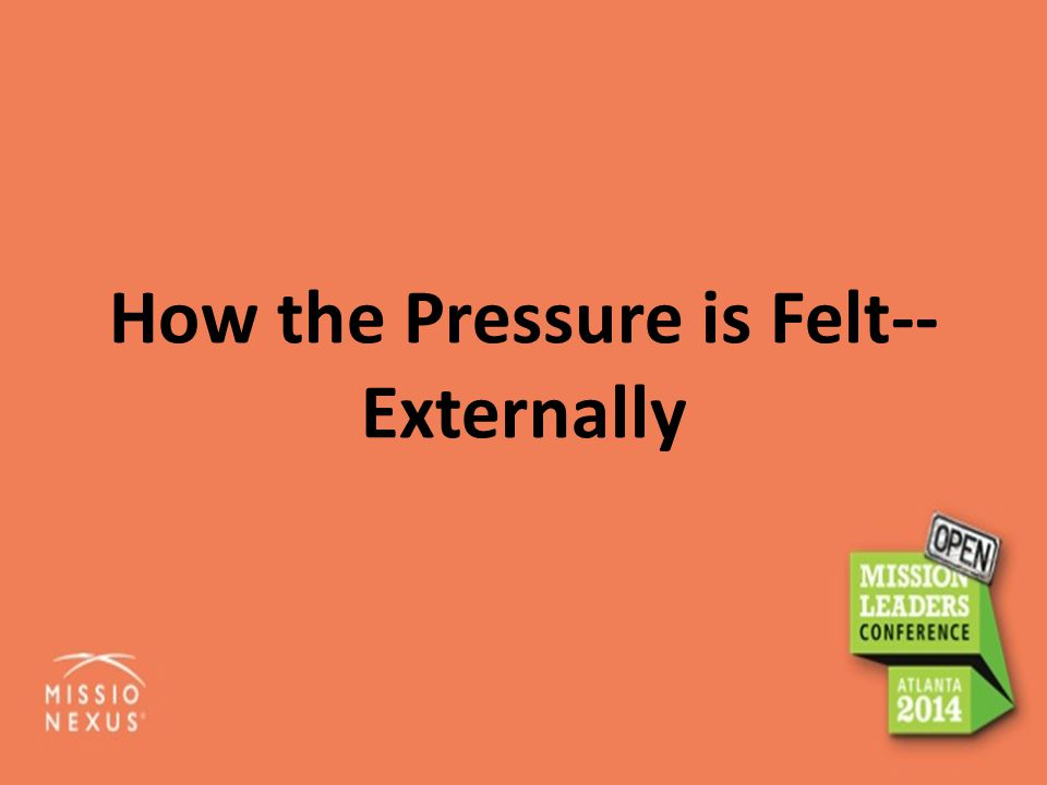 How the Pressure is Felt-- Externally
