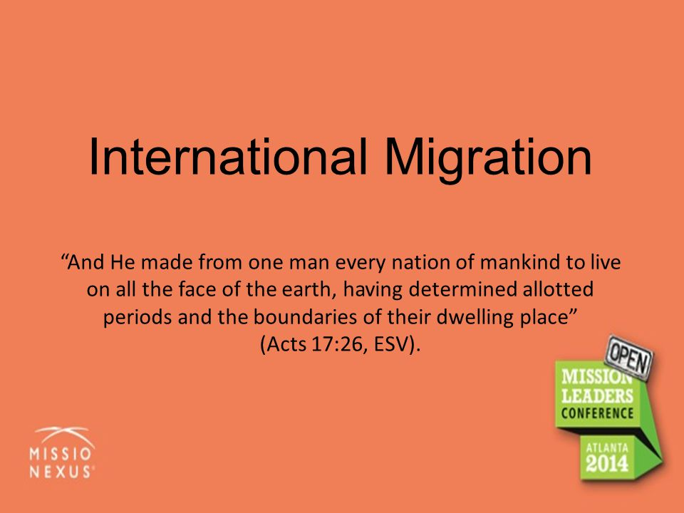 "International Migration ""And He made from one man every nation of mankind to live on all the face of the earth, having determined allotted periods and"