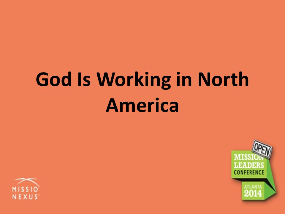 God Is Working in North America