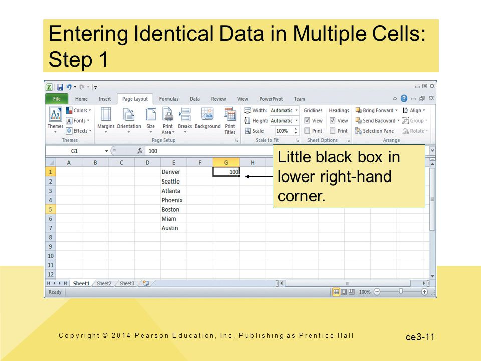 ce3-11 Entering Identical Data in Multiple Cells: Step 1 Copyright © 2014 Pearson Education, Inc.